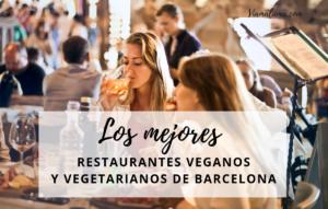 Los mejores restaurantes veganos y vegetarianos de Barcelona